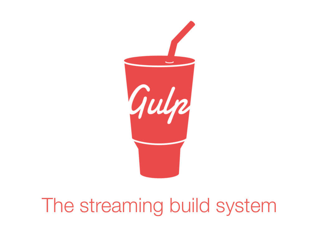Gulp - The Streaming Build System